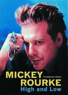 Micky Rourke: High and Low