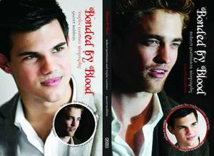 Bonded By Blood: The Robert Pattinson & Taylor Lautner Biography