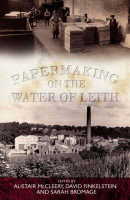 Papermaking on the Water of Leith