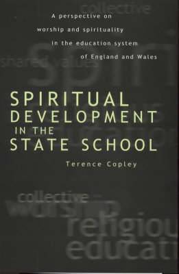 Spiritual Development In The State School: A Perspective on Worship and Spirituality in the Education System of England and Wales