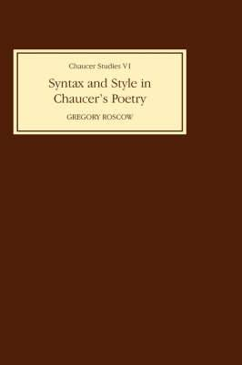Syntax and Style in Chaucer's Poetry