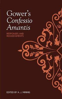 Gower's <I>Confessio Amantis</I>: Responses and Reassessments