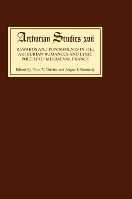 Rewards and Punishments in the Arthurian Romances and Lyric Poetry of Medieval France