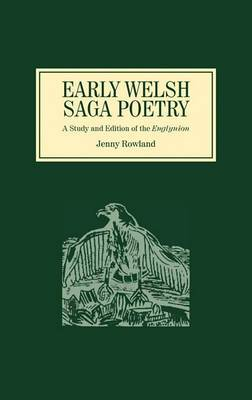 Early Welsh Saga Poetry: A Study and Edition of the <I>Englynion</I>