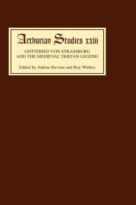 Gottfried von Strassburg and the Medieval Trista - Papers from an Anglo- North American Symposium