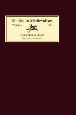 Studies in Medievalism V: Medievalism in Europe