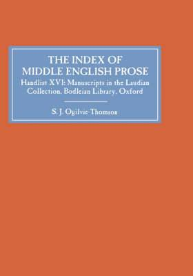The Index of Middle English Prose: Handlist 16: Laudian Collection, Bodleian Library