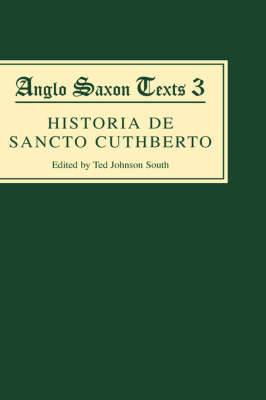 Historia De Sancto Cuthberto: A History of Saint Cuthbert and a Record of His Patrimony