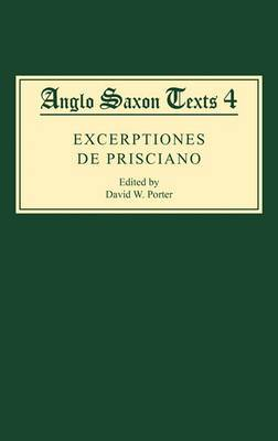 <I>Excerptiones de Prisciano</I>: The Source for AElfric's Latin-Old English Grammar