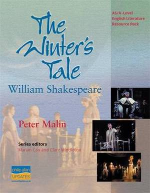 AS/A-Level English Literature: The Winter's Tale Teacher Resource Pack: Teacher Resource Pack