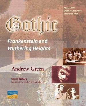 AS/A-Level English Literature Gothic:  Frankenstein  and  Wuthering Heights : Teacher Resource Pack