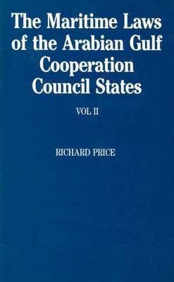 The Maritime Laws of the Arabian Gulf Cooperation Council States: Volume II