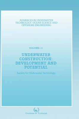 Underwater Construction: Proceedings of an International Conference (The Market for Underwater Construction) Organized by the Society for Underwater Technology and Held in London, 5 & 6 March 1987