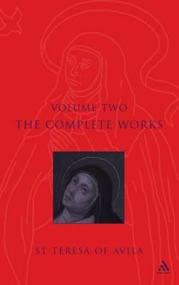 The Complete Works of St. Teresa of Avila: v. 2