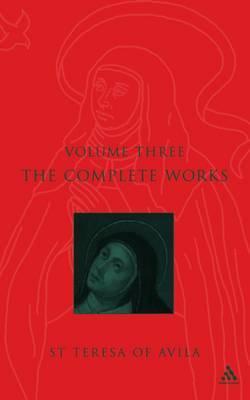 The Complete Works of St. Teresa of Avila: v. 3