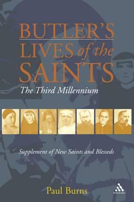 Butler's Saints of the Third Millennium: Butler's Lives of the Saints - Supplementary Volume