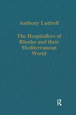 The Hospitallers of Rhodes and Their Mediterranean World