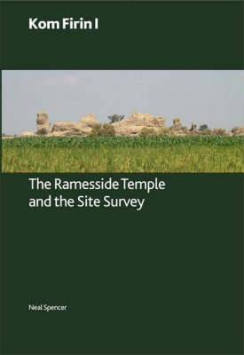 Kom Firin I: The Ramesside Temple and the Site Survey: 1