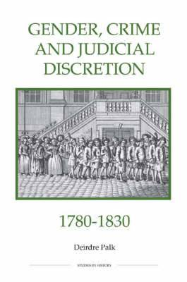 Gender, Crime and Judicial Discretion, 1780-1830