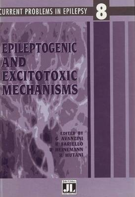 Epileptogenic and Excitotoxic Mechanisms: Proceedings of the Advanced Course in Epileptology, Erice, Sicily, January, 1992