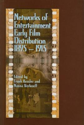 Networks of Entertainment: Early Film Distribution 1895-1915