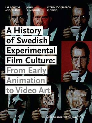 A History of Swedish Experimental Film Culture: From Early Animation to Video Art