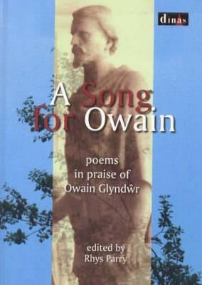 Cerddi Owain Glyndwr Poetry: An Anthology of Poems for Owain Glyndwr