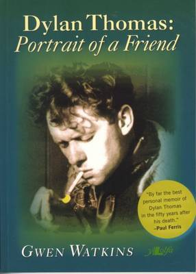 Dylan Thomas: Portrait of a Friend