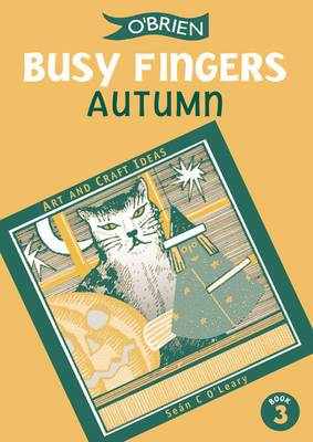 Busy Fingers: A Fistful of Art and Craft Ideas: No. 3: Autumn