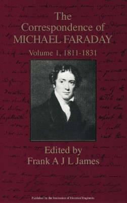 The Correspondence of Michael Faraday: 1811-1831: v. 1: 1811-1831