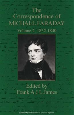 The Correspondence of Michael Faraday: 1832-1840: v. 2: 1832-1840