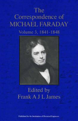 The Correspondence of Michael Faraday: 1841-1848: v. 3: 1841-December 1848, Letters 1334-2145