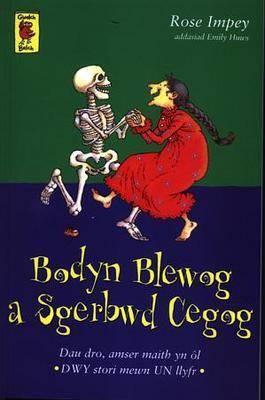 Cyfres Gwalch Balch: 2. Bodyn Blewog a Sgerbwd Cegog