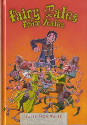 Tales from Wales: Fairy Tales from Wales