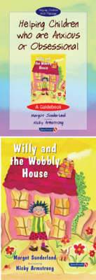 Helping Children Who are Anxious or Obsessional and Willy and the Wobbly House: Set