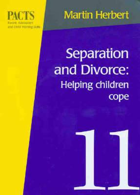 Separation and Divorce: Helping Children Cope: Helping Children Cope