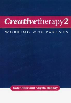 Creative Therapy 2: Working with Parents