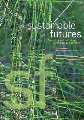 Sustainable Futures - Teaching and Learning: A Case Study