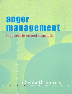 Anger Management: For Middle School Students