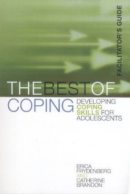 The Best of Coping: Developing Coping Skills for Adolescents - Facilitators Guide