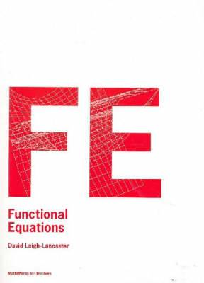 Functional Equations: Mathsworks for Teachers