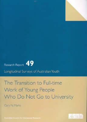 The Transition to Full Time Work of Young People Who Do Not Go to University