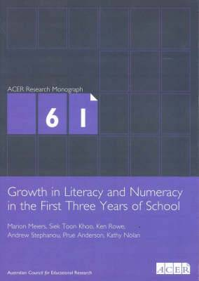 Growth in Literacy and Numeracy in the First Three Years of