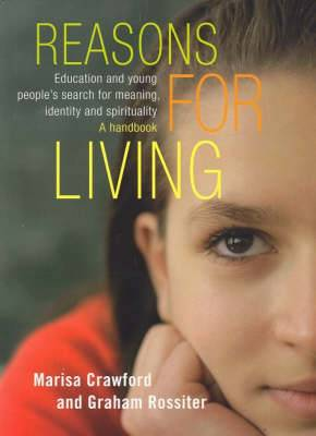 Reasons for Living: Education and Young People's Search for Meaning, Identity and Spirituality