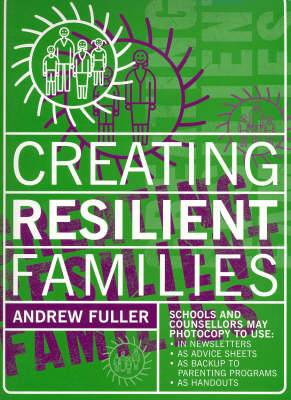 Creating Resilient Families: 40 Illustrated Advice Sheets: Black Line Masters