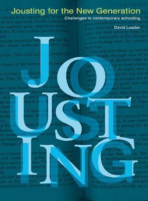 Jousting for the New Generation: Challenges to Contemporary Schooling