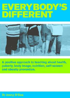 Everybody's Different: A positive approach to teaching about health, puberty, body image, nutrition,