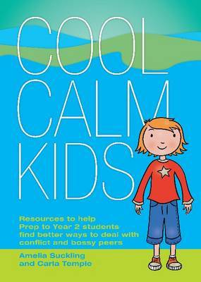 Cool Calm Kids: Resources to Help Prep to Year 2 Find Better Ways to Deal with Conflict and Bossy Peers