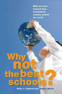 Why Not the Best Schools: What We Have Learned from Outstanding Schools Around the World