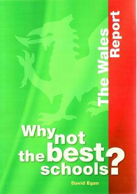 Why Not the Best Schools?: The Wales Report